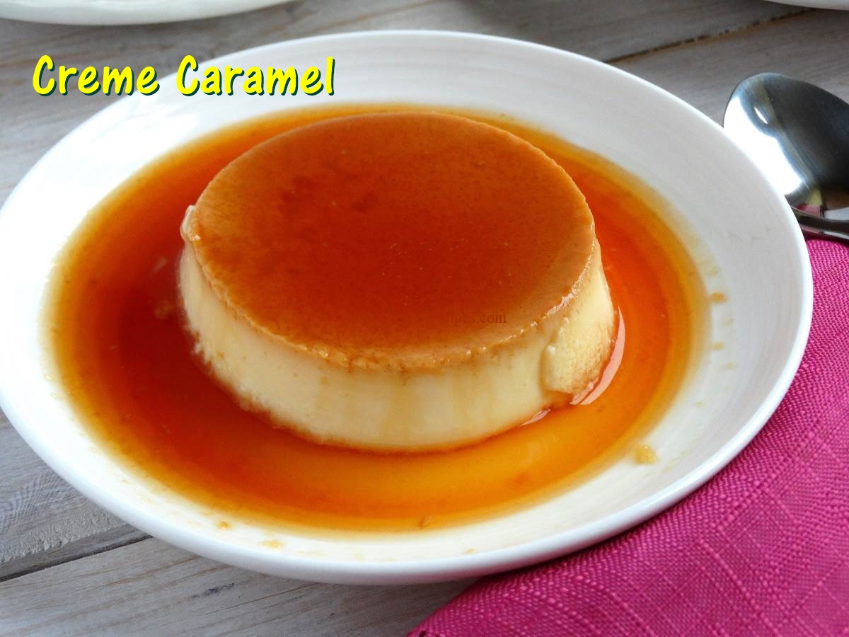 Ocean of recipes crme caramel or caramel pudding is a french dessert that is loved all over the world it is a delicious custard based dessert with soft caramel on top forumfinder Image collections